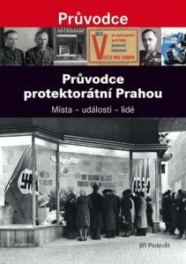 Padevět - Průvodce protektorátní Prahou (Academia, 2013, obálka)